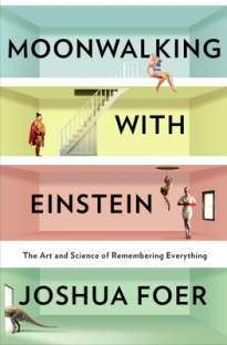 Moonwalking with Einstein: the art and science of remembering everything.